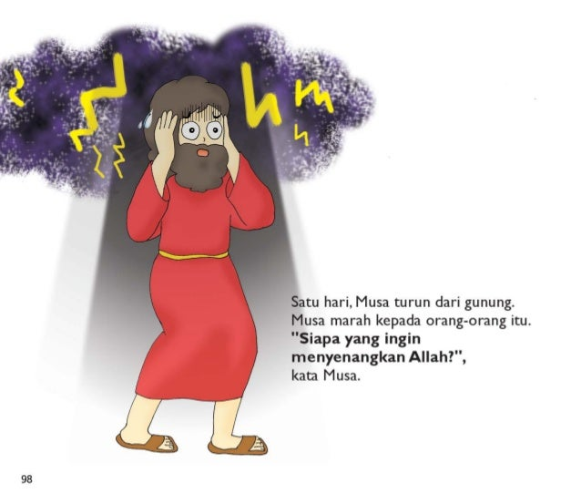 Beberapa orang datang kepada Musa.  Mereka ingin menyenangkan Allah.  Tetapi orang yang lain tidak datang kepada Musa.