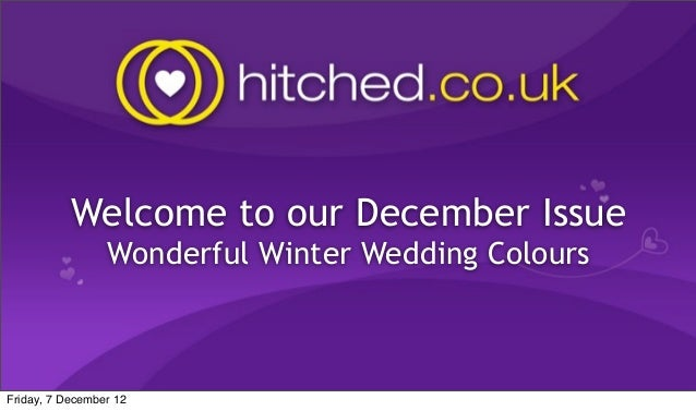 Welcome to our December Issue                 Wonderful Winter Wedding ColoursFriday, 7 December 12