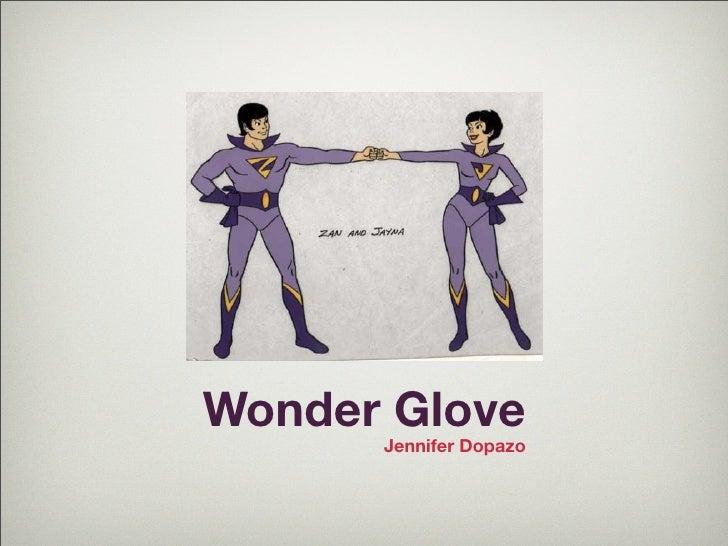 Wonder Glove       Jennifer Dopazo