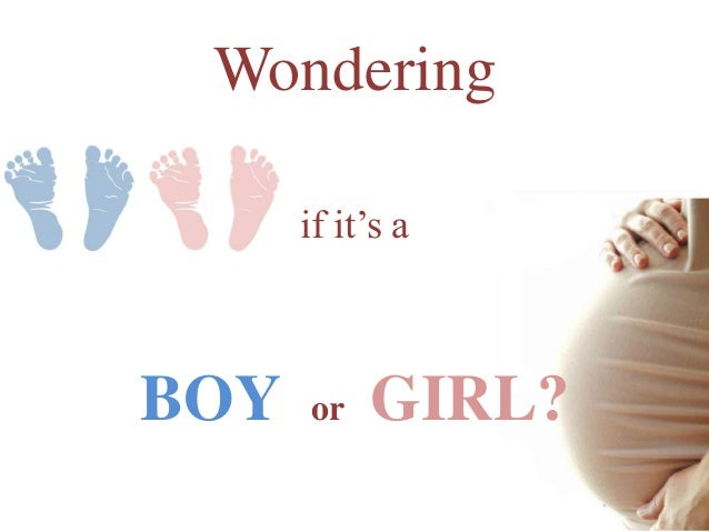 wondering if it is a baby boy or girl