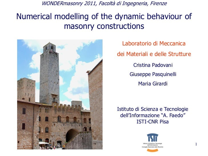 WONDERmasonry 2011, Facoltà di Ingegneria, FirenzeNumerical modelling of the dynamic behaviour of            masonry const...