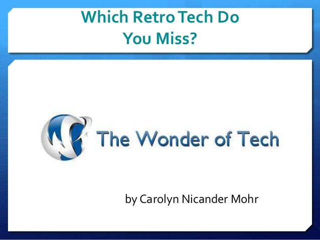 Which Retro Tech Do You Miss?  by Carolyn Nicander Mohr