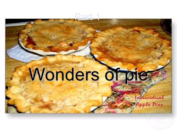 Wonders of pie Part 1