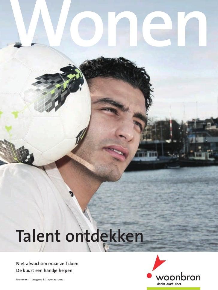 Talent ontdekkenNiet afwachten maar zelf doenDe buurt een handje helpenNummer 1 | jaargang 8 | voorjaar 2012