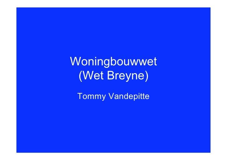 Woningbouwwet (Wet Breyne) Tommy Vandepitte