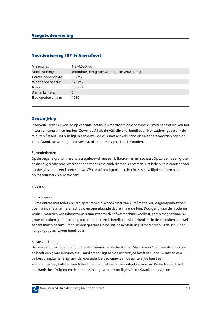 Aangeboden woning    Noordewierweg 187 te Amersfoort  Vraagprijs:                 € 274.500 k.k. Soort woning:            ...