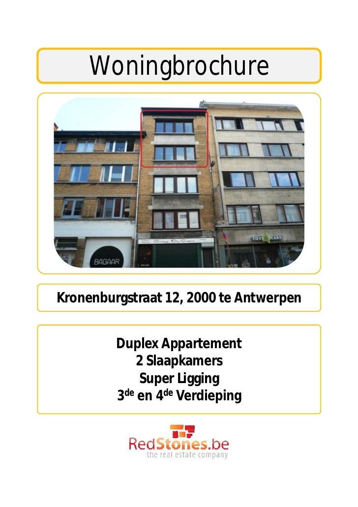 WoningbrochureKronenburgstraat 12, 2000 te Antwerpen         Duplex Appartement            2 Slaapkamers             Super...