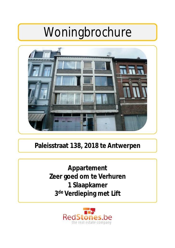 WoningbrochurePaleisstraat 138, 2018 te Antwerpen           Appartement    Zeer goed om te Verhuren           1 Slaapkamer...
