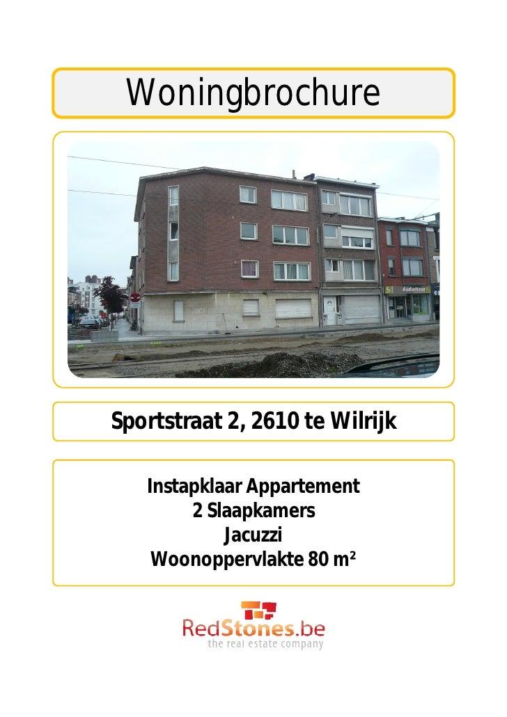 WoningbrochureSportstraat 2, 2610 te Wilrijk   Instapklaar Appartement        2 Slaapkamers            Jacuzzi    Woonoppe...