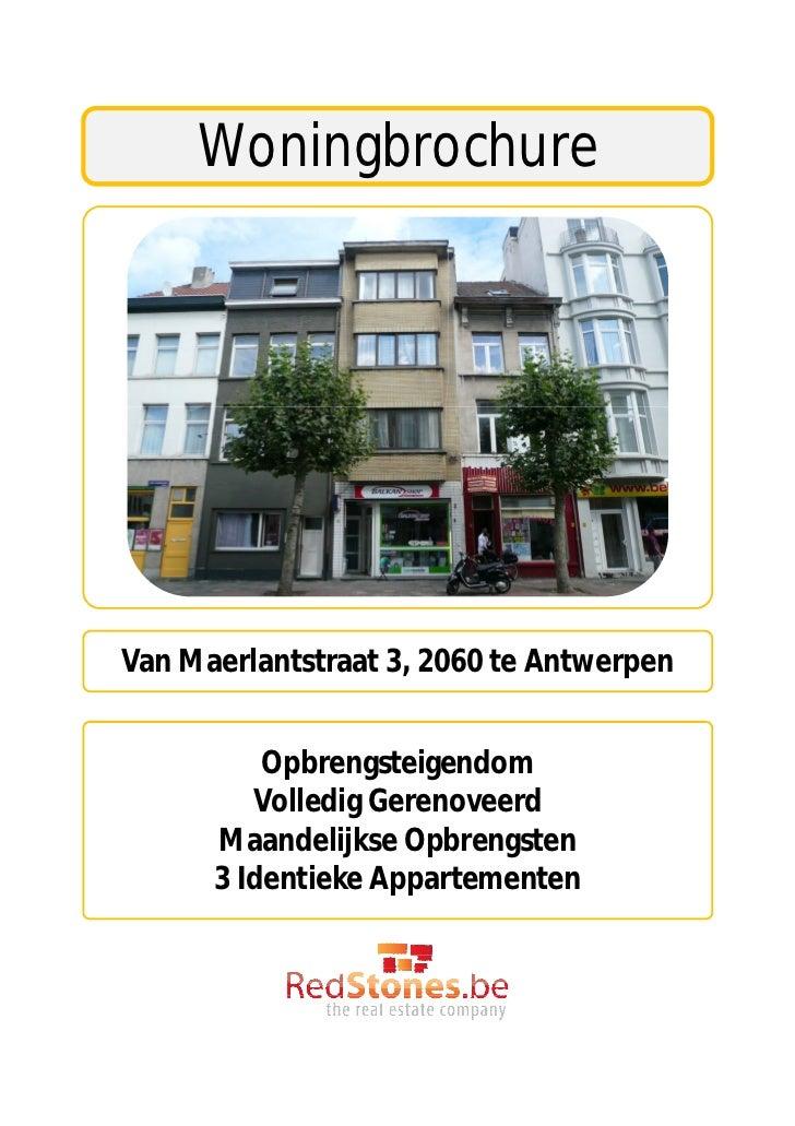 WoningbrochureVan Maerlantstraat 3, 2060 te Antwerpen          Opbrengsteigendom         Volledig Gerenoveerd      Maandel...