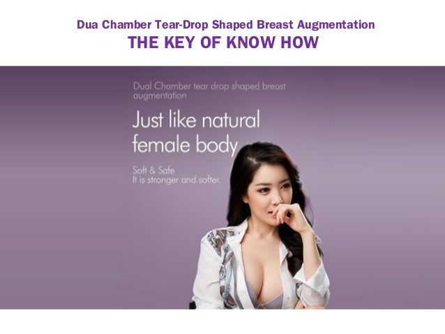 Dua Chamber Tear-Drop Shaped Breast Augmentation THE KEY OF KNOW HOW