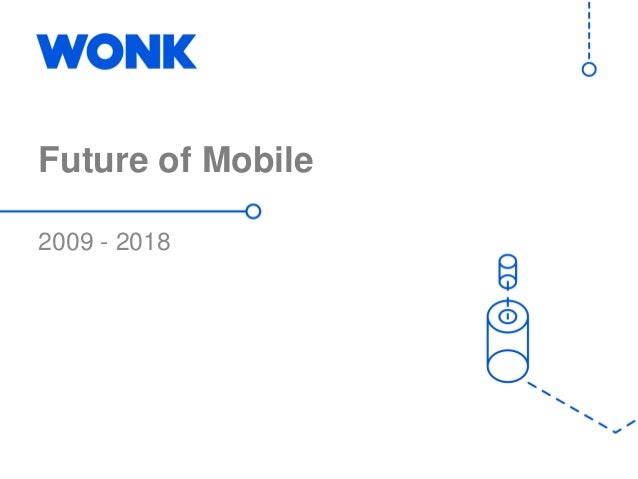 Future of Mobile 2009 - 2018