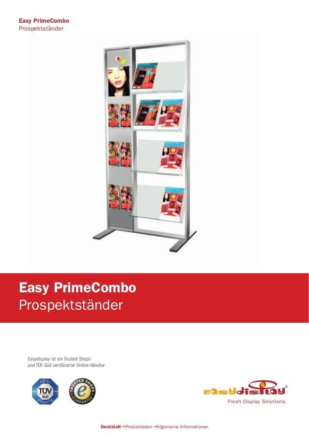 Easydisplay ist ein Trusted Shops und TÜV Süd zertifizierter Online-Händler Easy PrimeCombo Prospektständer DeckblattProd...