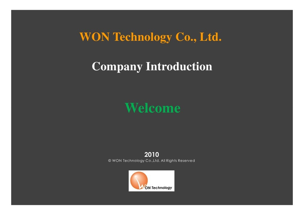 WON Technology Co., Ltd.  Company Introduction            Welcome                      2010    © WON Technology Co.,Ltd. A...