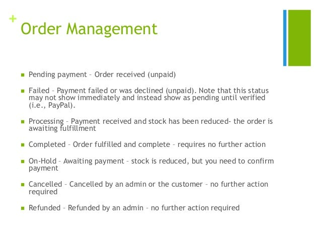 + Order Management  Pending payment – Order received (unpaid)  Failed – Payment failed or was declined (unpaid). Note th...