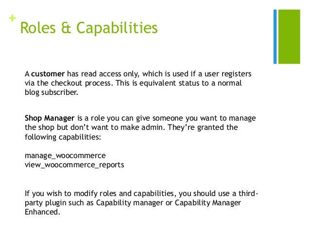 + Roles & Capabilities If you wish to modify roles and capabilities, you should use a third- party plugin such as Capabili...