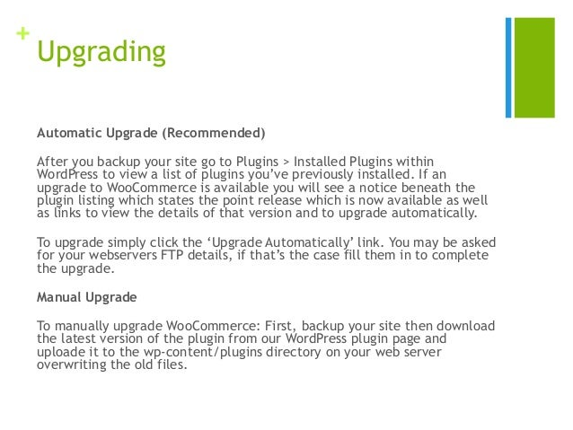 + Upgrading Automatic Upgrade (Recommended) After you backup your site go to Plugins > Installed Plugins within WordPress ...