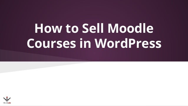 How to Sell Moodle Courses in WordPress