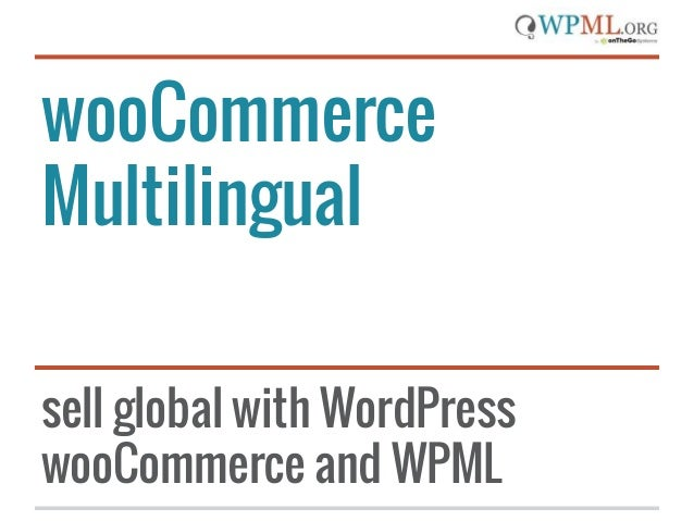 wooCommerce Multilingual sell global with WordPress wooCommerce and WPML