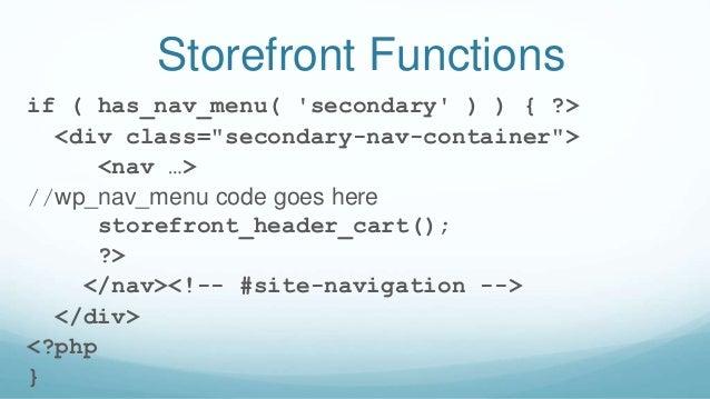 """Storefront Functions if ( has_nav_menu( 'secondary' ) ) { ?> <div class=""""secondary-nav-container""""> <nav …> //wp_nav_menu c..."""