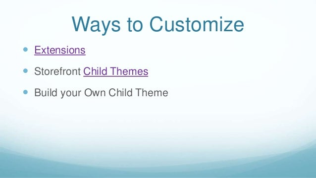 Ways to Customize  Extensions  Storefront Child Themes  Build your Own Child Theme