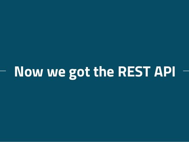 Now we got the REST API