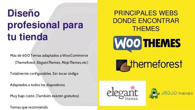Diseño profesional para tu tienda PRINCIPALES WEBS DONDE ENCONTRAR THEMES Más de 600 Temas adaptados a WooCommerce (Themef...