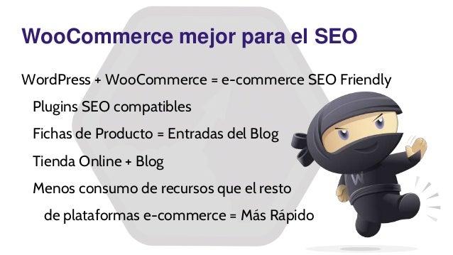 WooCommerce mejor para el SEO WordPress + WooCommerce = e-commerce SEO Friendly Plugins SEO compatibles Fichas de Producto...