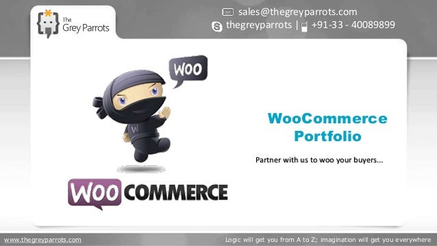 www.thegreyparrots.com Logic will get you from A to Z; imagination will get you everywhere WooCommerce Portfolio sales@the...