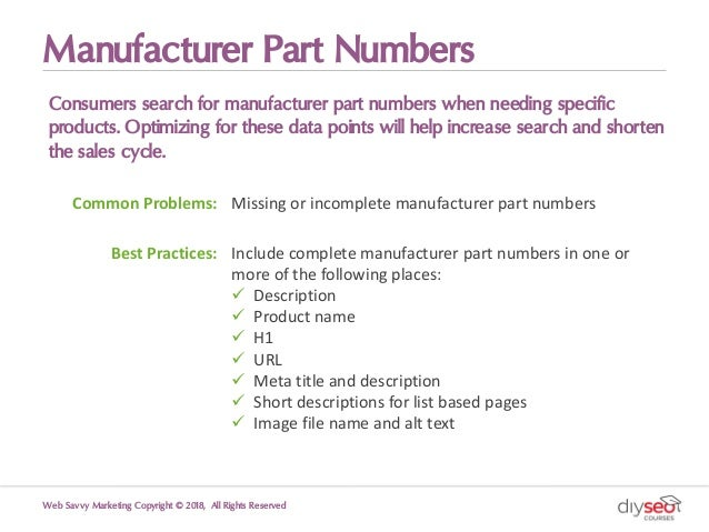 Manufacturer Part Numbers Consumers search for manufacturer part numbers when needing specific products. Optimizing for th...