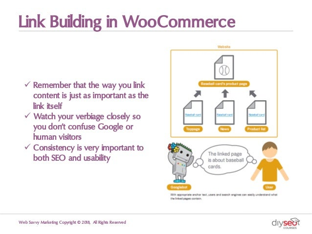 Link Building in WooCommerce Web Savvy Marketing Copyright © 2018, All Rights Reserved ü Remember that the way you link co...