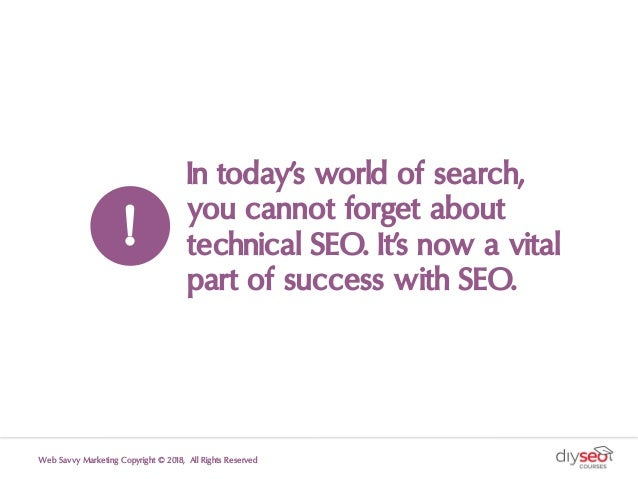 In today's world of search, you cannot forget about technical SEO. It's now a vital part of success with SEO. ! Web Savvy ...