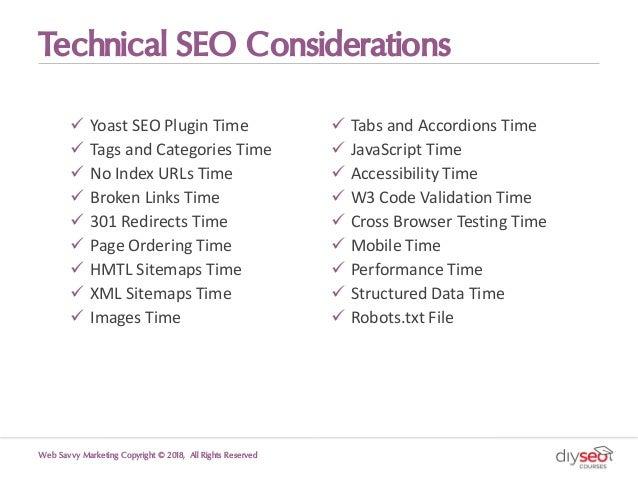 Technical SEO Considerations ü Yoast SEO Plugin Time ü Tags and Categories Time ü No Index URLs Time ü Broken Links Time ü...