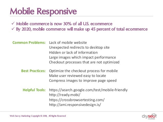 Mobile Responsive ü Mobile commerce is now 30% of all U.S. ecommerce ü By 2020, mobile commerce will make up 45 percent of...