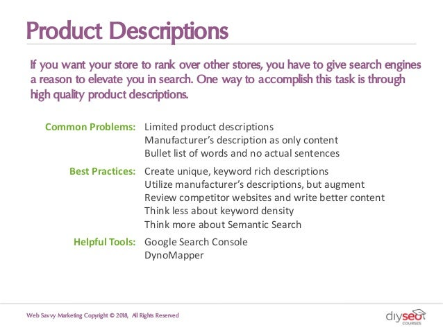 Product Descriptions If you want your store to rank over other stores, you have to give search engines a reason to elevate...