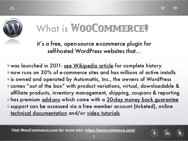 What is WooCommerce? it's a free, open-source e-commerce plugin for self-hosted WordPress websites that... was launched in...