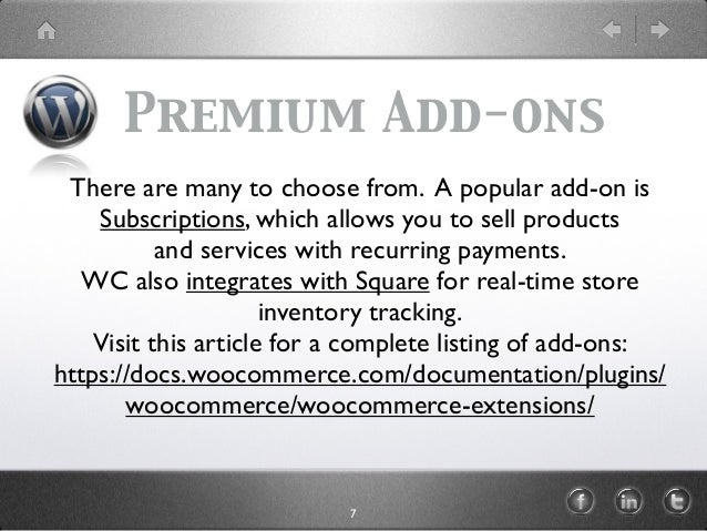 Premium Add-ons There are many to choose from. A popular add-on is Subscriptions, which allows you to sell products and se...