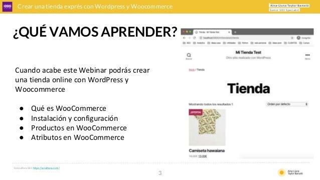 CREAR UNA TIENDA EXPRÉS CON WORDPRESS Y WOOCOMMERCE Slide 3