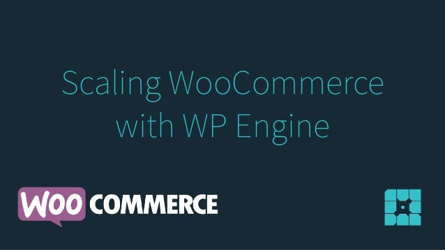 Scaling WooCommerce with WP Engine