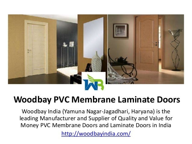 Woodbay PVC Membrane Laminate Doors Woodbay India (Yamuna Nagar-Jagadhari ...  sc 1 st  SlideShare & Woodbay PVC Membrane Laminate Doors India