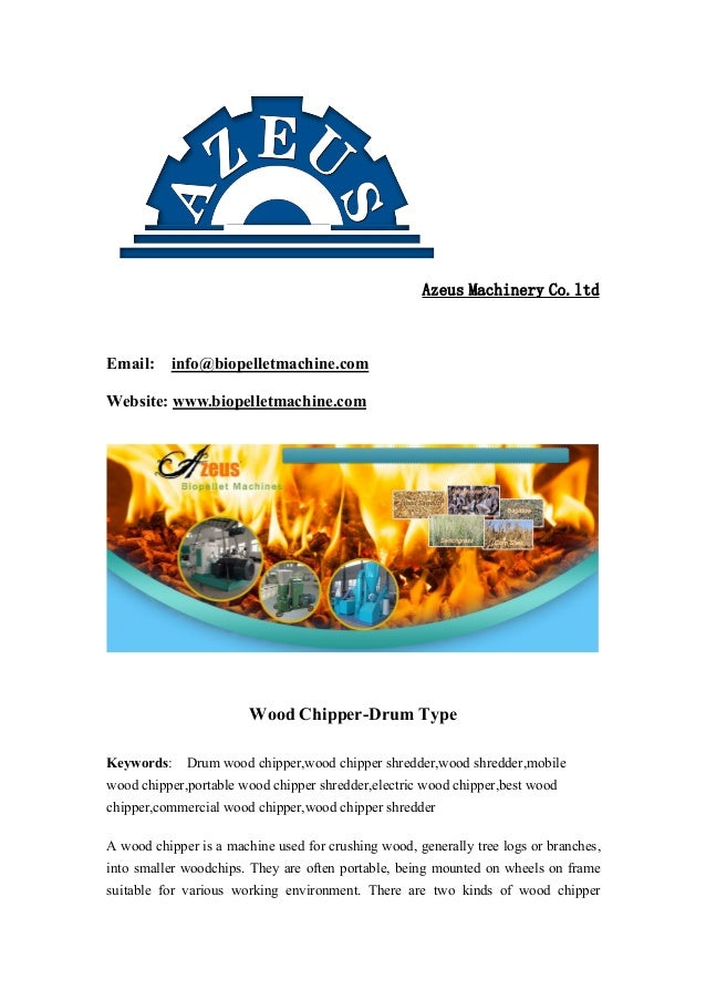 Azeus Machinery Co.ltd Email: info@biopelletmachine.com Website: www.biopelletmachine.com Wood Chipper-Drum Type Keywords:...