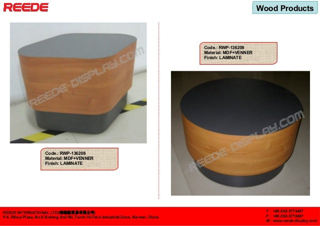 Wood Products REEDE INTERNATIONAL LTD(瑞德隆贸易有限公司) F/4, Rihua Plaza, No.8 Xinfeng 2nd Rd.,Torch Hi-Tech Industrial Zone, Xia...
