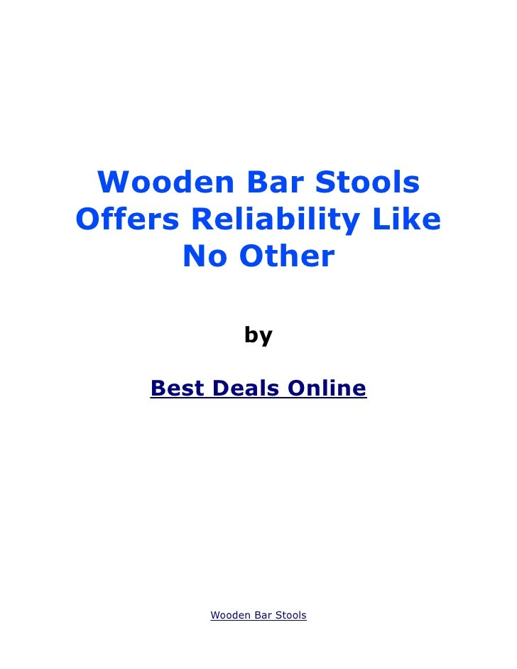 Wooden Bar StoolsOffers Reliability Like      No Other             by    Best Deals Online        Wooden Bar Stools