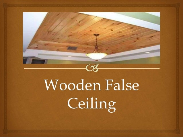 Wooden false ciling
