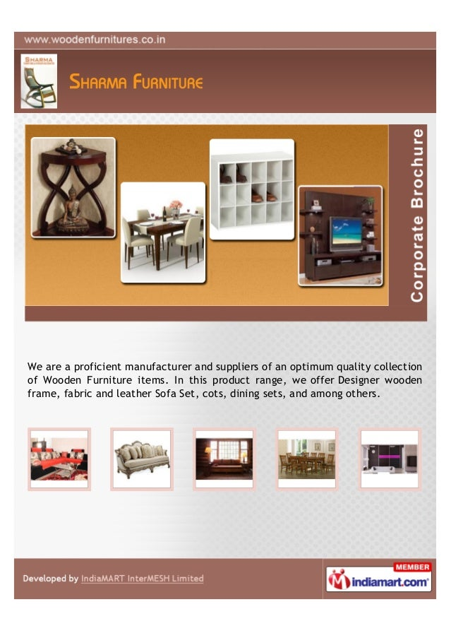We are a proficient manufacturer and suppliers of an optimum quality collectionof Wooden Furniture items. In this product ...