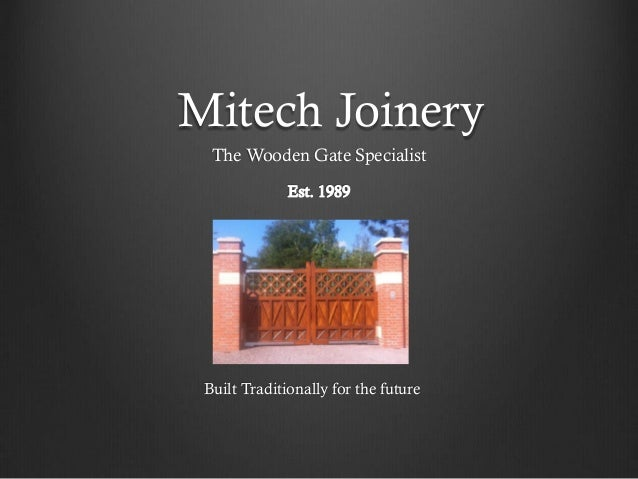 Mitech Joinery The Wooden Gate Specialist  Built Traditionally for the future