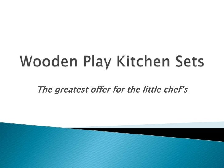 The greatest offer for the little chef's