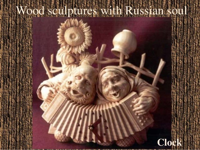 Wood sculptures with Russian soul  Clock