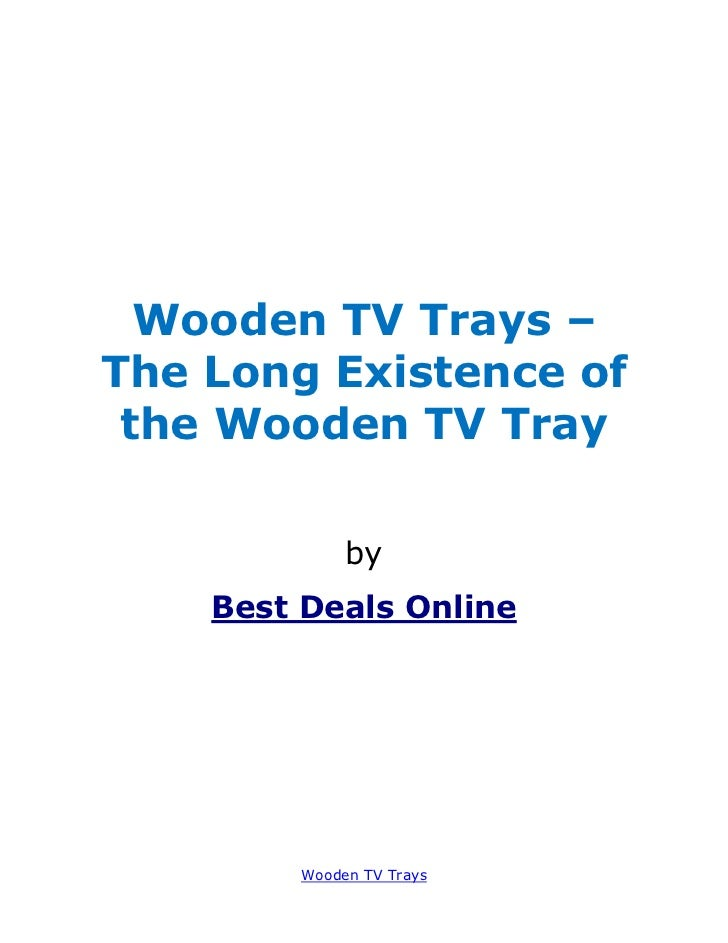 Wooden TV Trays –The Long Existence of the Wooden TV Tray             by    Best Deals Online        Wooden TV Trays