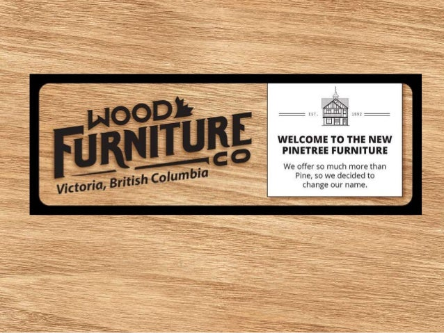 Looking For Furniture Stores In Victoria BC? Wood Furniture Co Is The Furniture  Store That ...